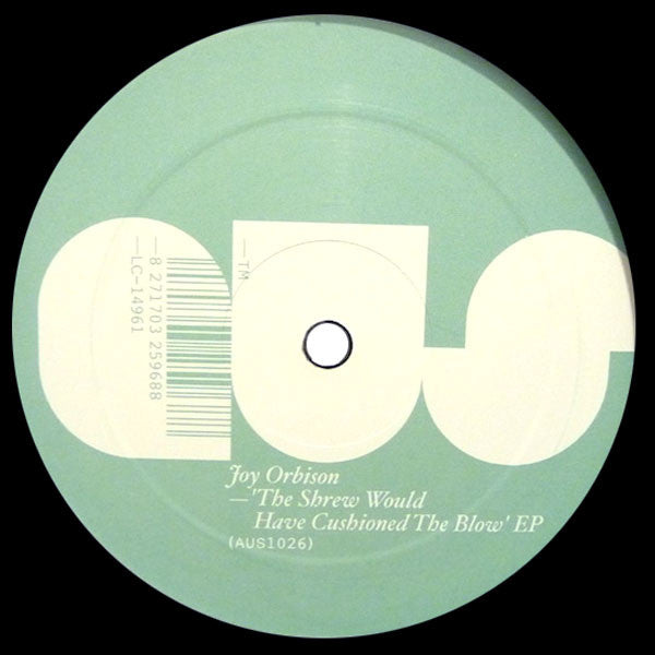 Joy Orbison: The Shrew Would Have Cushioned The Blow (Actress) 12""