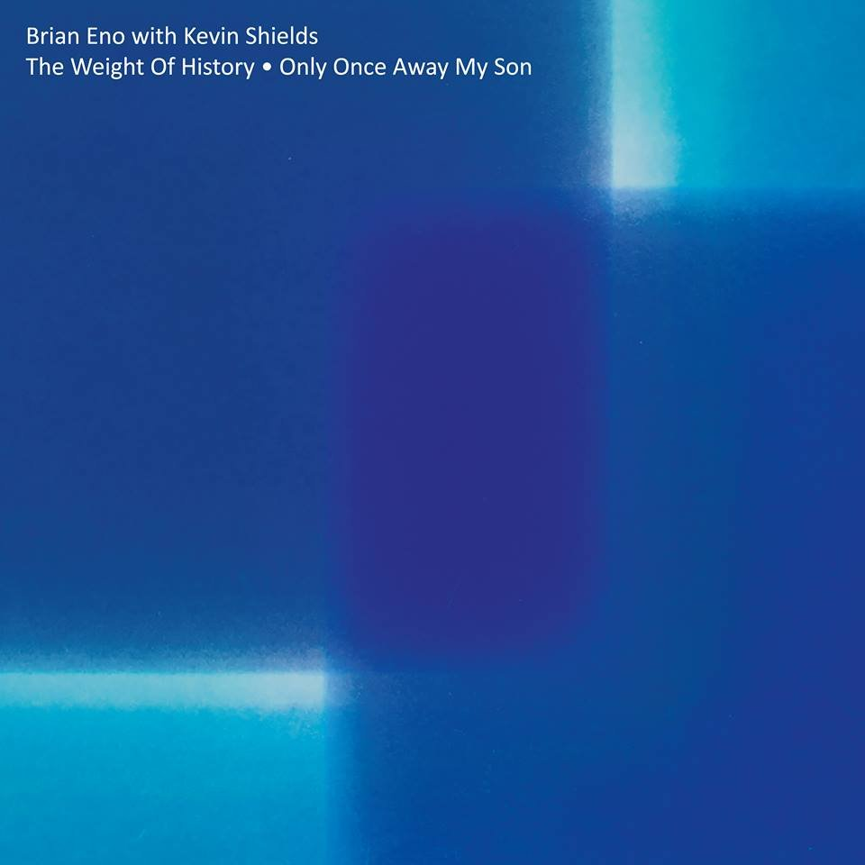 Brian Eno / Kevin Shields: The Weight Of History / Only Once Away My Son Vinyl 12""