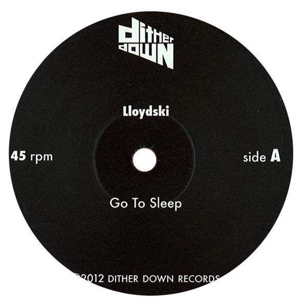 Lloydski: Go To Sleep 7""