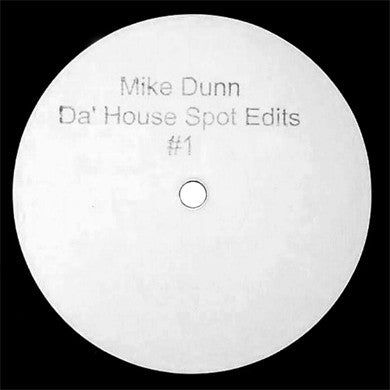 Mike Dunn: Da House Spot Edits #1 12""
