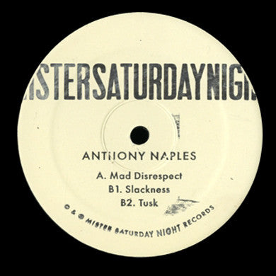 Anthony Naples: Mad Disrespect (Mister Saturday Night) EP