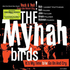The Mynah Byrds: It's My Time / Go On and Cry (Rick James, Neil Young, Record Store Day) 7""