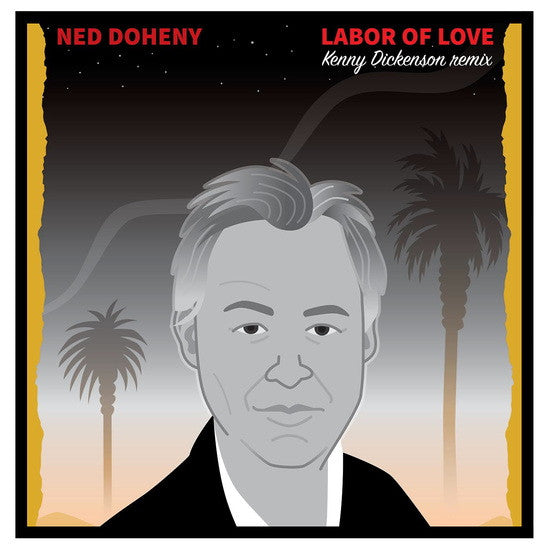 "Ned Doheny: Labor Of Love - Kenny Dickenson Remix (Colored Vinyl) Vinyl 12"" (Record Store Day)"