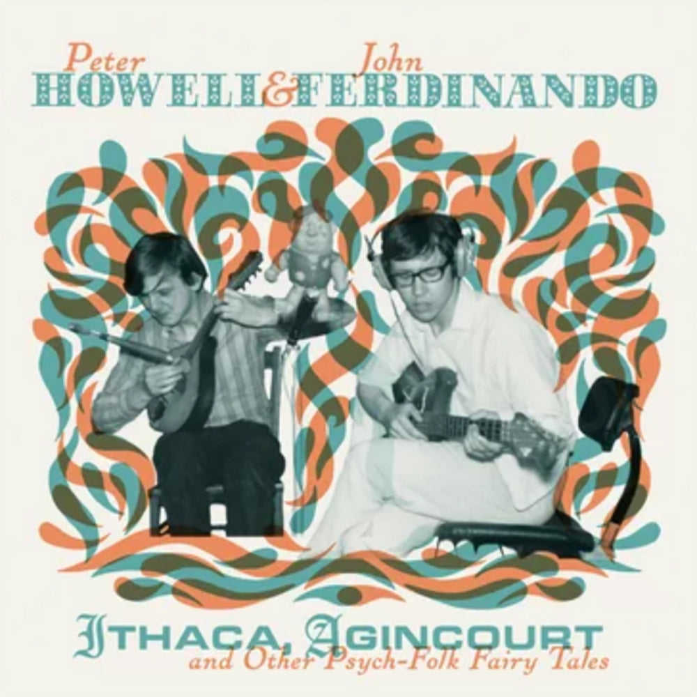 Peter Howell & John Ferdinando: Ithaca, Agincourt And Other Psych-Folk Fairy Tales Vinyl 2LP+CD (Record Store Day)