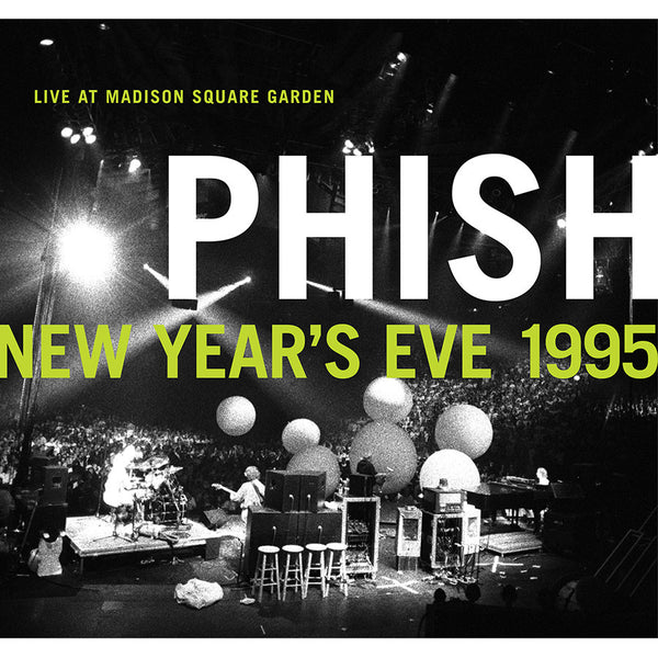 Phish New Year S Eve 1995 Live At Madison Square Garden