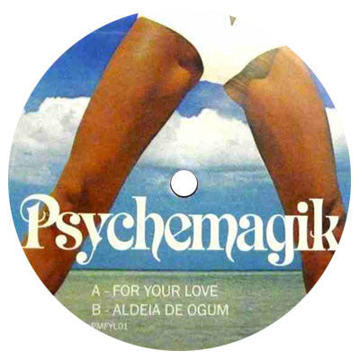 Psychemagik: For Your Love 12""
