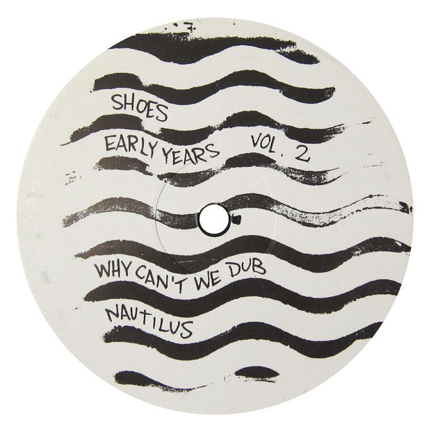 Shoes: Early Years Vol. 2 (Nautilus, Percolator) 12""