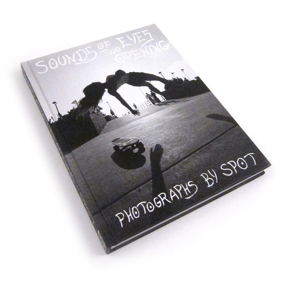 Spot: Sounds of Two Eyes Opening - Southern California Life Skate / Beach / Punk 1969-1982 Book