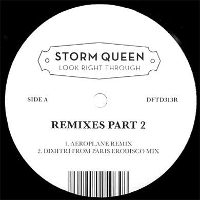 Storm Queen: Look Right Through Part 2 (Dimitri From Paris, Aeroplane, MK Remixes) 12""