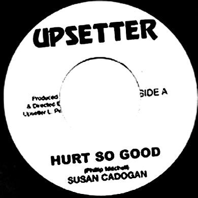 Susan Cadogan: Hurt So Good 7""