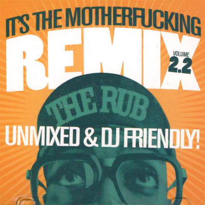 The Rub: It's The MF'n Remix: Unmixed & DJ Friendly CD