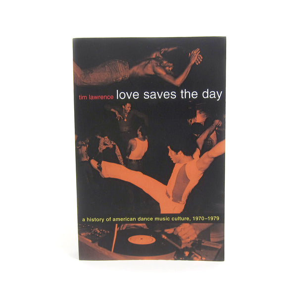 Tim Lawrence: Love Saves The Day Book