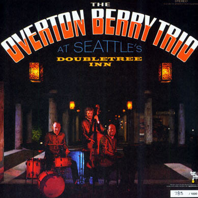 The Overton Berry Ensemble: T.O.B.E. / At Seattle's Doubletree Inn 2LP