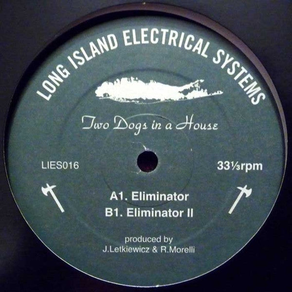 "Two Dogs in a House: Eliminator 12"" l.i.e.s."