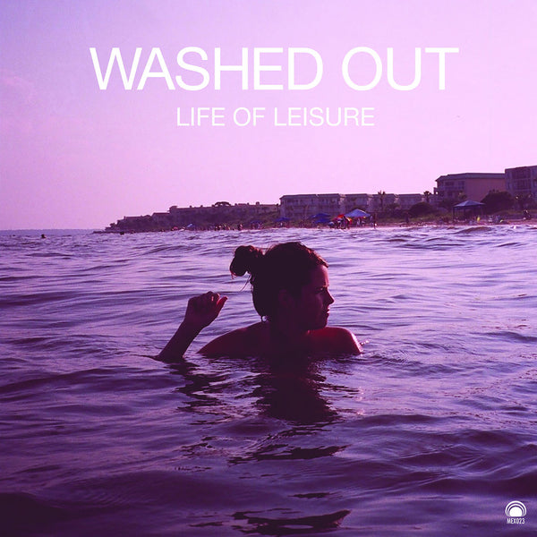 Washed Out: Life Of Leisure (Colored Vinyl) Vinyl LP - PRE-ORDER