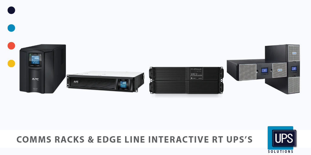 Comms Racks & Edge Line Interactive UPS's