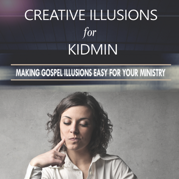 Creative Illusions For Ministry Download