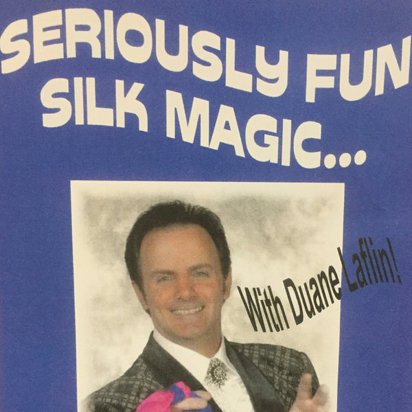 Seriously Fun Silk Magic...And Other Things! DVD With Duane Laflin