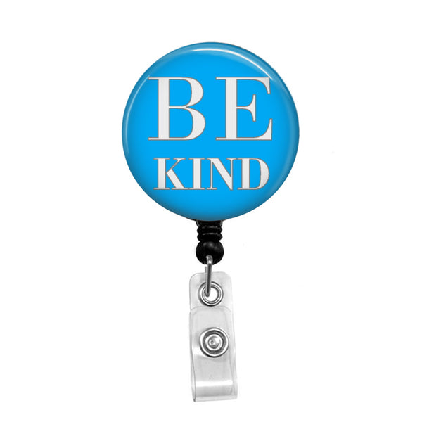 Be Kind - Retractable Badge Holder - Badge Reel - Lanyards - Stethoscope Tag