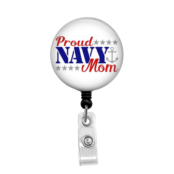 Proud Navy Mom - Retractable Badge Holder - Badge Reel - Lanyards - Stethoscope Tag