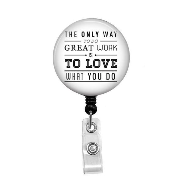 Love What You Do - Retractable Badge Holder - Badge Reel - Lanyards - Stethoscope Tag