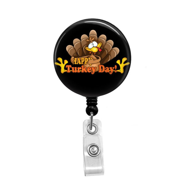 Happy Turkey Day - Retractable Badge Holder - Badge Reel - Lanyards - Stethoscope Tag