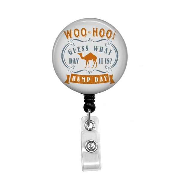 Hump Day! - Retractable Badge Holder - Badge Reel - Lanyards - Stethoscope Tag