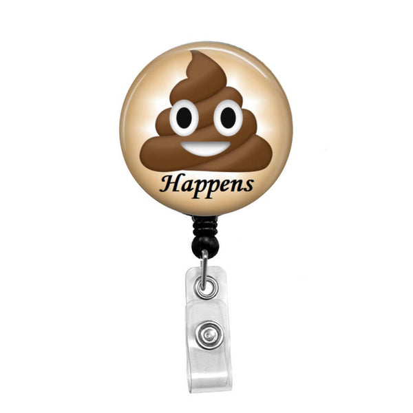 Poop Happens - Retractable Badge Holder - Badge Reel - Lanyards - Stethoscope Tag