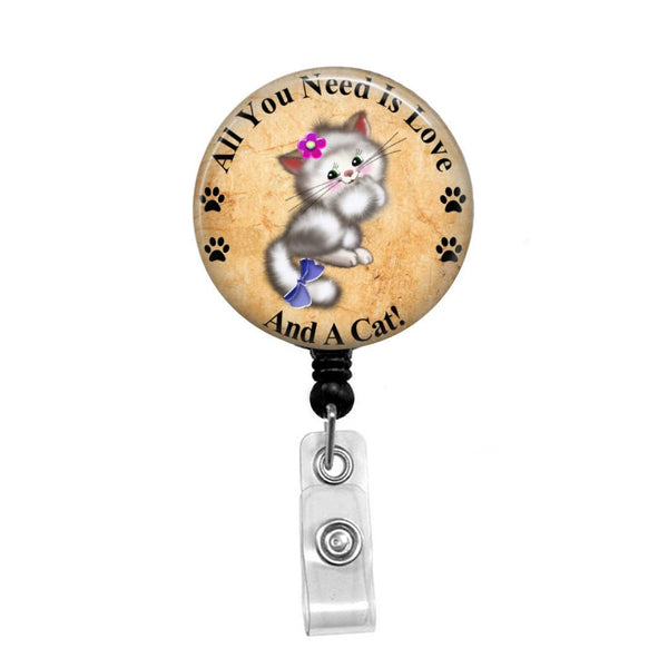 All You Need is Love, And A Cat! - Retractable Badge Holder - Badge Reel - Lanyards - Stethoscope Tag