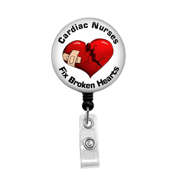 Cardiac Nurses Fix Broken Hearts - Retractable Badge Holder - Badge Reel - Lanyards - Stethoscope Tag
