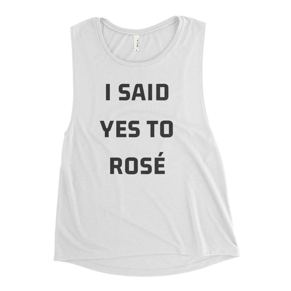 I Said Yes To Rosé Ladies' Muscle Tank - Bubbly & Co.