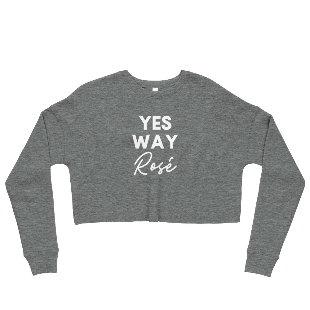 Yes Way Rosé Crop Sweatshirt