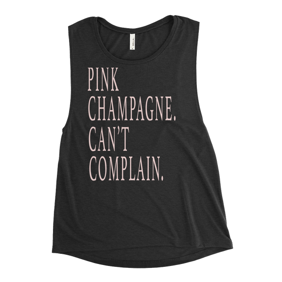 Pink Champagne Can't Complain Ladies' Muscle Tank T-Shirt - Bubbly & Co.