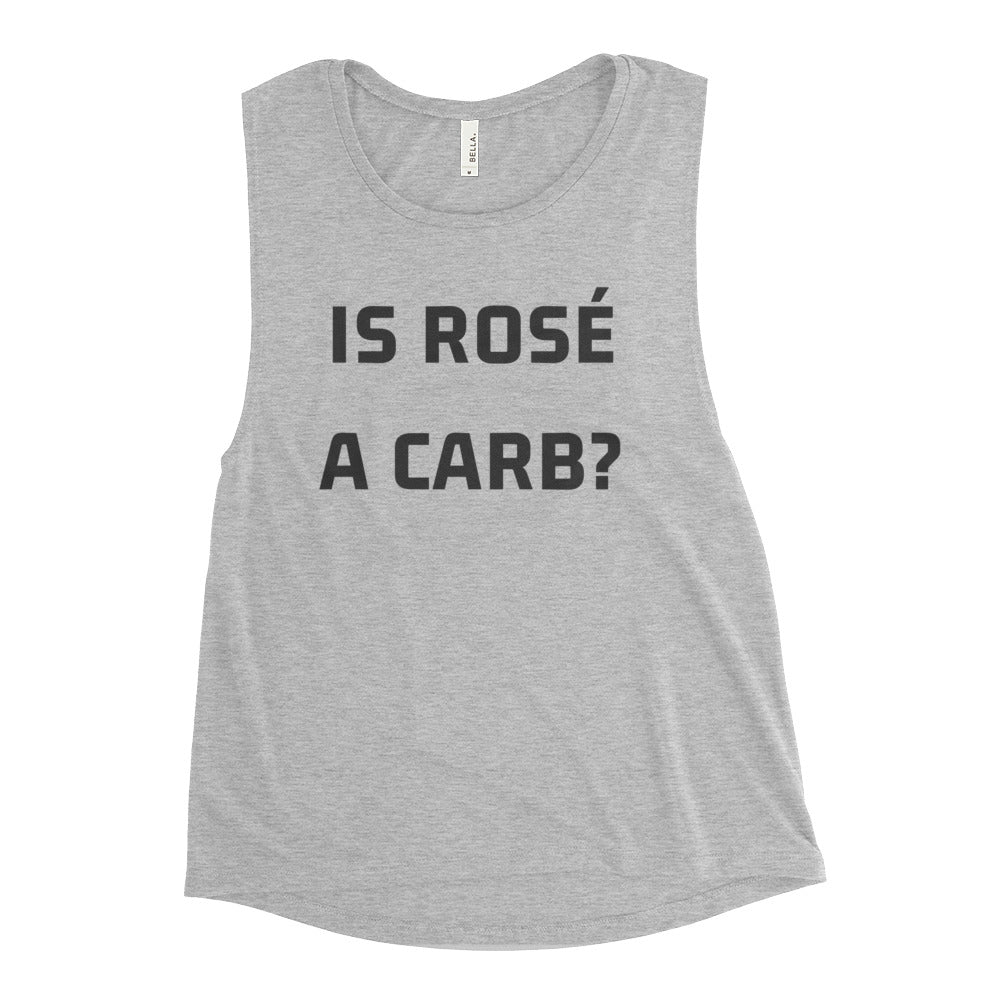 Is Rosé A Carb Ladies' Muscle Tank - Bubbly & Co.