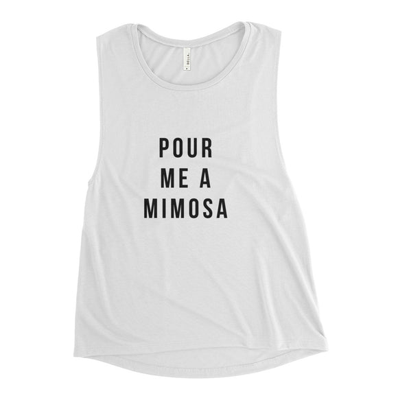 Pour Me A Mimosa Ladies' Muscle Tank - Bubbly & Co.