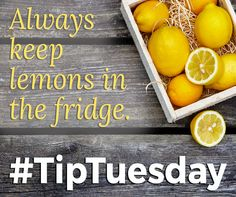 Always Keep Lemons in the Fridge