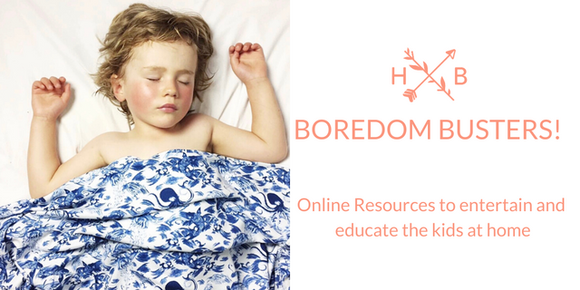 Boredom Busters! Online resources to entertain and educate kids at home