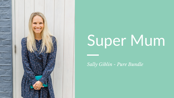 Super Mum: Sally Giblin from Pure Bundle