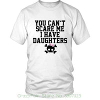 You Can't Scare Me I Have A Daughters