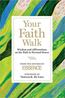 Your Faith Walk: Wisdom & Affirmations on the Path to Personal Power