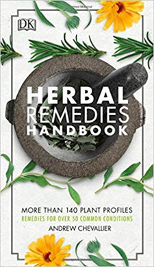 Herbal Remedies HandbookMore Than 140 Plant Profiles: Remedies for Over 50 Common Conditions: