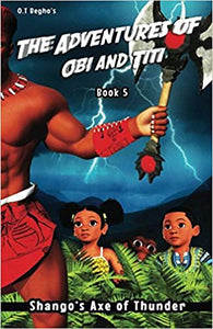 The Adventures of Obi and Titi Book 5: Shango's Axe of Thunder
