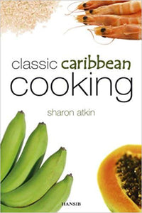 Classic Caribbean Cooking