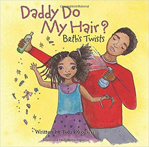 Daddy Do My Hair? Beth's Twists