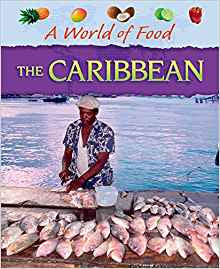 A World Of Food: The Caribbean