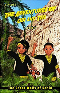 The Adventures of Obi and titi Book 6: The Great Walls of Benin
