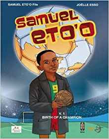 Samuel Eto'o: Birth of a Champion