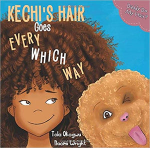 Kechi's Hair Goes Every Which Way