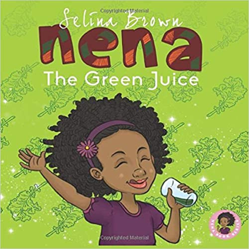 Nena: The Green Juice By Selina Brown