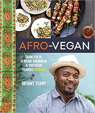 Afro Vegan: Farm-fresh African, Caribbean and Southern Food Re-mixed